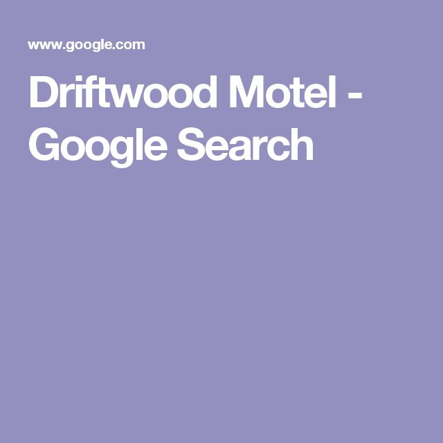 Driftwood Motel - Google Search