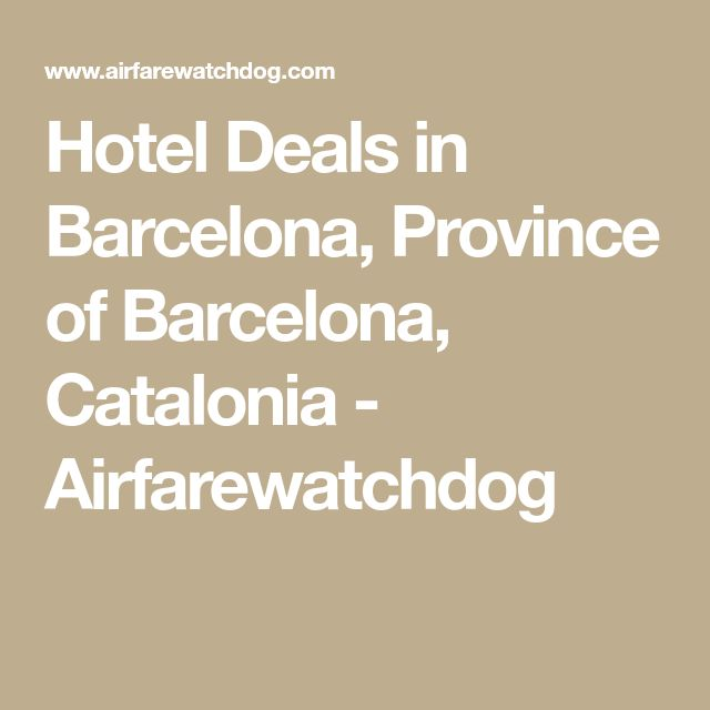 Hotel Deals in Barcelona, Province of Barcelona, Catalonia - Airfarewatchdog