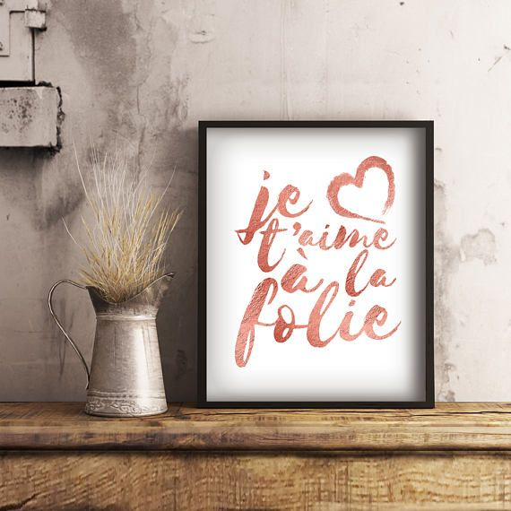 """""""Je t'aime à la Folie."""" Printable french quote in rose gold typography. Just download, print, and hang. #affordablewallart #rosegold #frenchquote"""