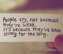 I've been strong for too long...