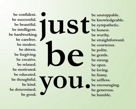 Just be you.: Inspiration Words, Justbeyou, Be You, Notabl Quotes, Fav Quotessay, Favorite Quotes, Just Be, Inspiration Quotes, 2014 Inspiration