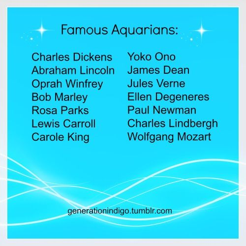 All of these people challenged the norm, and were very very free spirits and very aquarius.