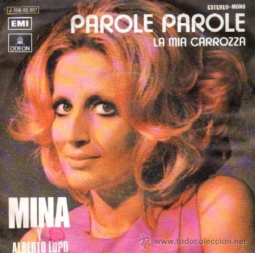 Parole, parole ; La Mia carrozza [Grabación sonora] / Mina ; y Alberto Lupo.-- Barcelona : EMI-Odeon, DL 1972. 1GS/M/4