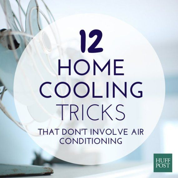 If you don't have air conditioning, here are 12 tips and tricks to keep you cool