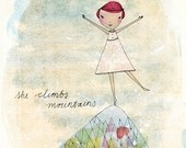she climbs mountains art print A5 5x 7 inches