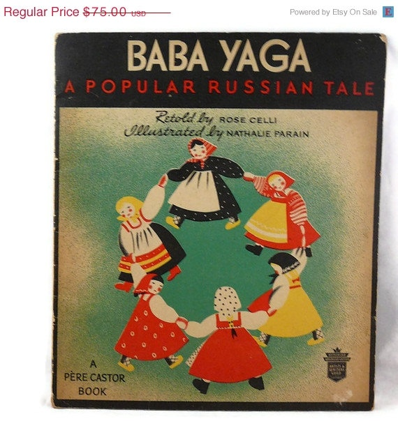 Vintage 1935 Baba Yaga - A Popular Russian Tale Retold by Rose Celli and IIllustrated by Nathalie Parain: Books Jackets, Rose Celli, Castor Books