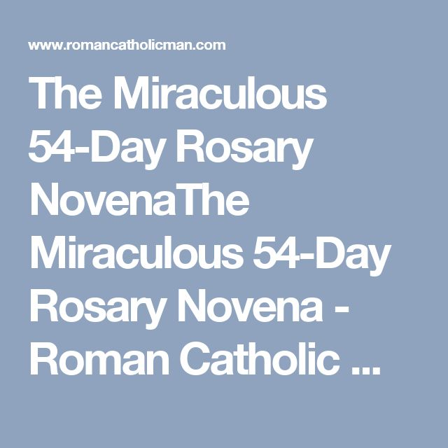 The Miraculous 54-Day Rosary NovenaThe Miraculous 54-Day Rosary Novena - Roman Catholic Man