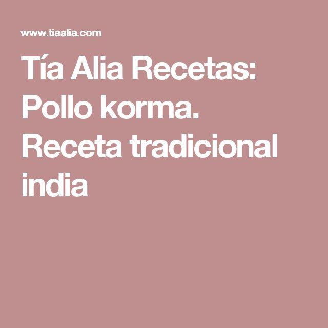 Tía Alia Recetas: Pollo korma. Receta tradicional india