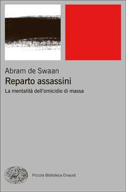 Abram de Swaan, Reparto assassini, PBE - DISPONIBILE ANCHE IN EBOOK