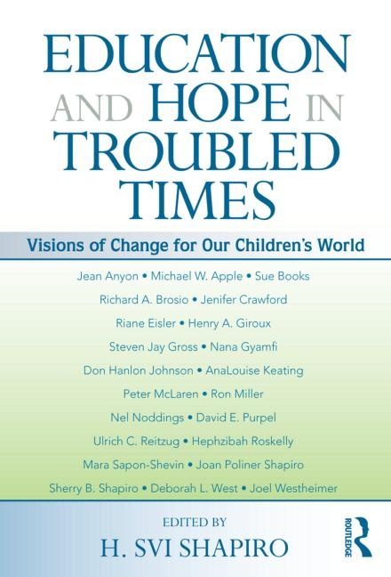 Now in!  Education and hope in troubled times : visions of change for our children's world –  LC196 EDU. Search SOLO for 307142259