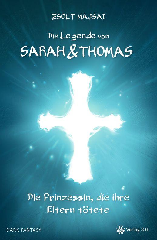 EulS: Die Legende von Sarah und Thomas – Die Prinzessin, die ihre Eltern tötete » Erster Satz  Du sollst deinen Vater und deine Mutter ehren.  L ...