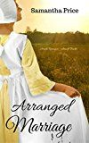 Free Kindle Book -   Amish Romance: Arranged Marriage (Amish Brides: Historical Romance Book 1)