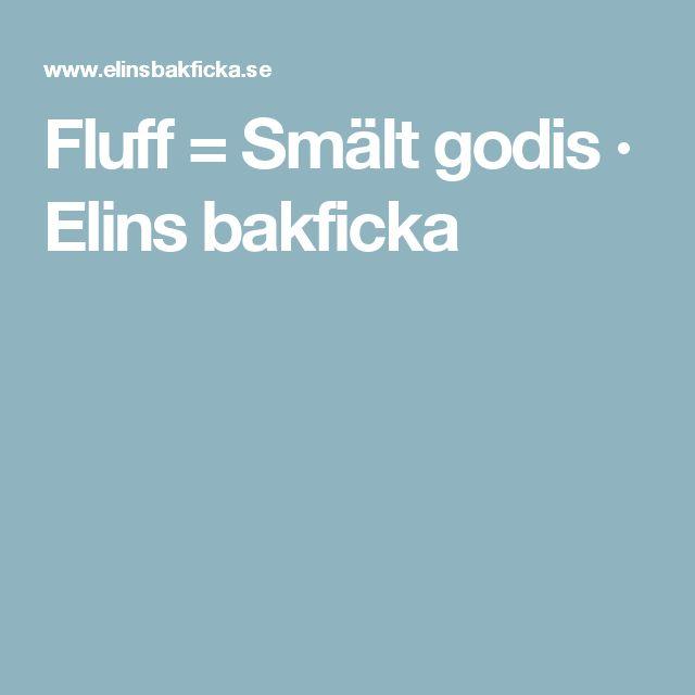 Fluff = Smält godis · Elins bakficka