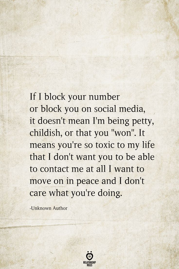 If I block your number or block you on social media, it