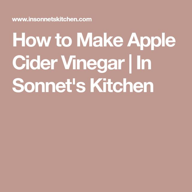How to Make Apple Cider Vinegar   In Sonnet's Kitchen