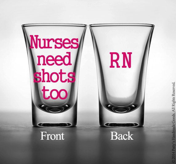 Nurses Need Shots Too, Shot Glass, Nurse Gift, Nurse Shot Glass, Gifts for Nurse, Nurse, Nursing Student, Future Nurse by PattysHandmadeGoods on Etsy