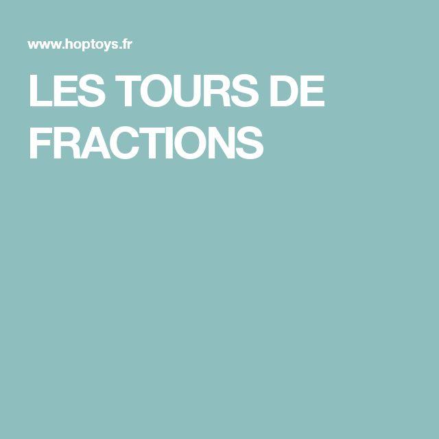 LES TOURS DE FRACTIONS