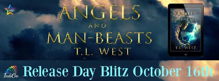Angels and Man-Beasts by T.L. West Release Blitz