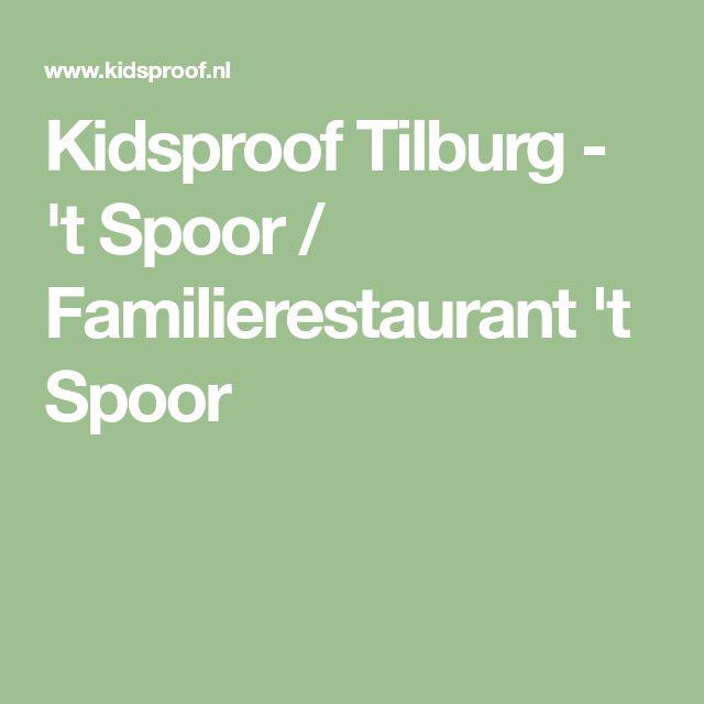 Kidsproof Tilburg - 't Spoor / Familierestaurant 't Spoor