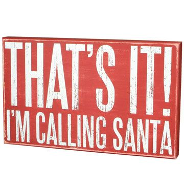 - I'm Calling Santa Holiday Quotes