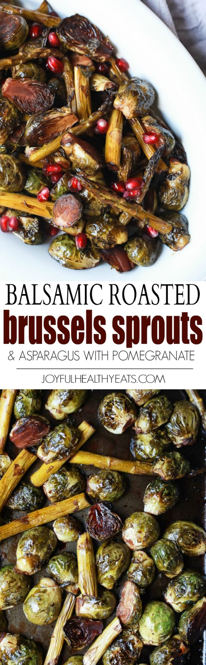 The Balsamic Glaze on these Roasted Brussels Sprouts will turn any brussels sprout hater to a lover. The pop of pomegranate make this perfect for the holidays! Easy, low in calories, healthy, and absolutely delicious! | joyfulhealthyeats.com