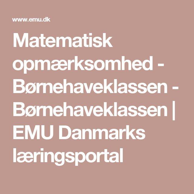 Matematisk opmærksomhed - Børnehaveklassen - Børnehaveklassen | EMU Danmarks læringsportal
