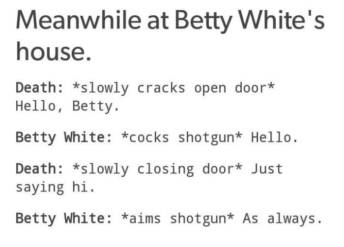 How Betty White defeats death