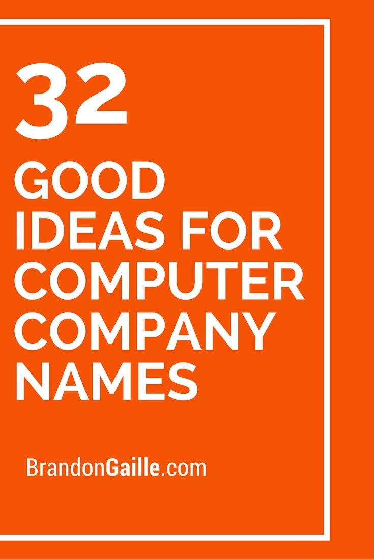 32 good ideas for computer company names