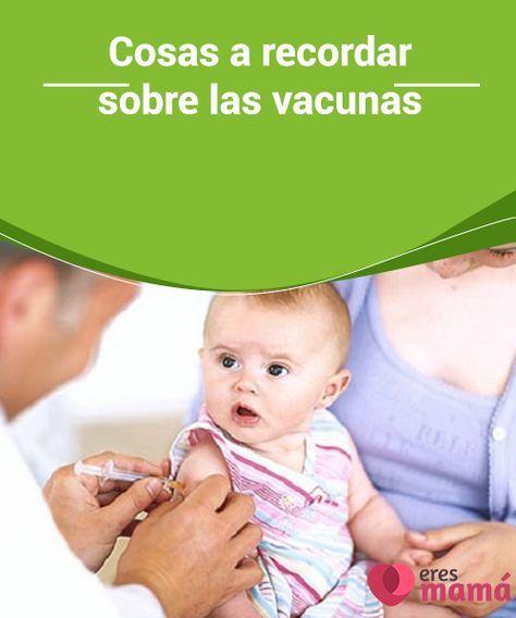 Cosas a #recordar sobre las vacunas Algunos #padres #primerizos temen los #efectos que estas puedan tener en sus pequeños. Por eso queremos hablarte de algunas cosas a recordar sobre las #vacunas.