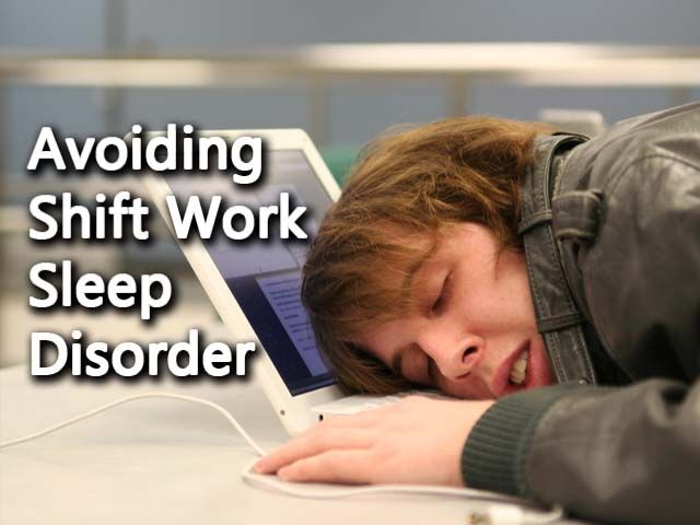 "Shift work Sleep Disorder issues will have an effect on people works on ""9-5""…"