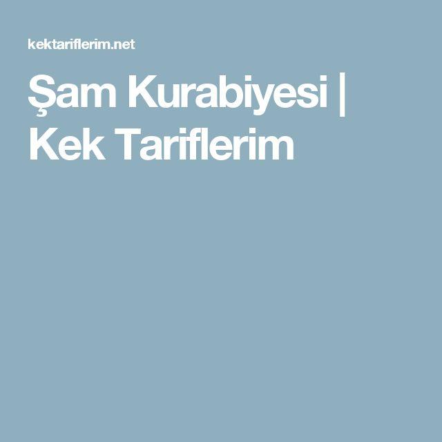 Şam Kurabiyesi | Kek Tariflerim