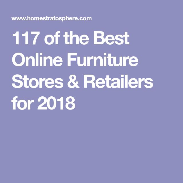 117 of the Best Online Furniture Stores & Retailers for 2018
