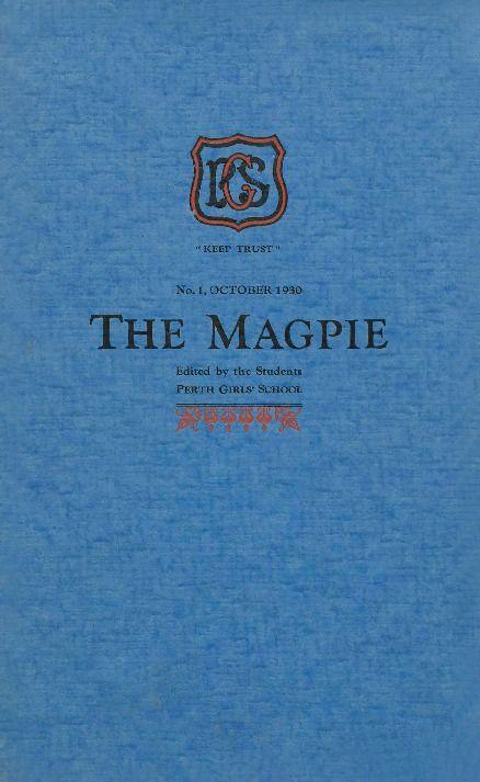 The Magpie, 1930. Perth Girls School. http://encore.slwa.wa.gov.au/iii/encore/record/C__Rb1511570__Sschool%20magazines__P0%2C2__Orightresult__U__X3?lang=eng&suite=def