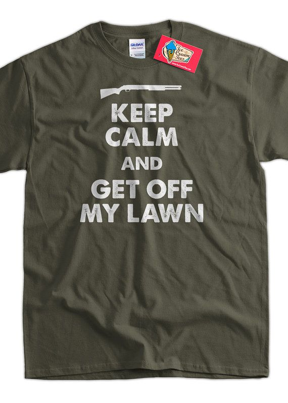 Funny Gun T-Shirt Keep Calm and Get Off My Lawn T-Shirt Gifts for Dad Screen Printed T-Shirt Tee Shirt Mens Ladies Womens Youth Kids