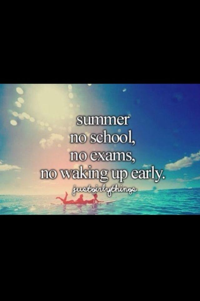 Just Girly Things summer no school no exams no waking up early