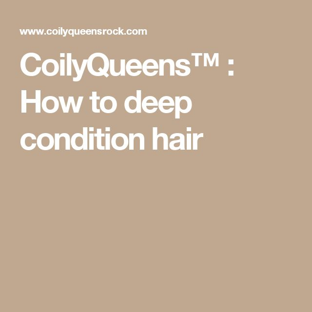 CoilyQueens™ : How to deep condition hair