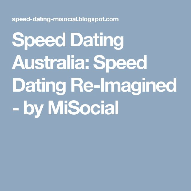 Speed Dating Australia: Speed Dating Re-Imagined - by MiSocial