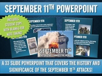 September 11 - PowerPoint with Student Handout! - This September 11 33 slide PowerPoint Presentation centers on the major events, themes and history of the attacks of September 11. The PowerPoint includes vibrant images, transitions and animations that will liven up your discussion and lesson on September 11. This presentation makes a great introduction or review for a September 11 unit of study!