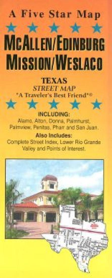 McAllen, Edinburg, Mission and Weslaco, Texas by Five Star Maps, Inc.