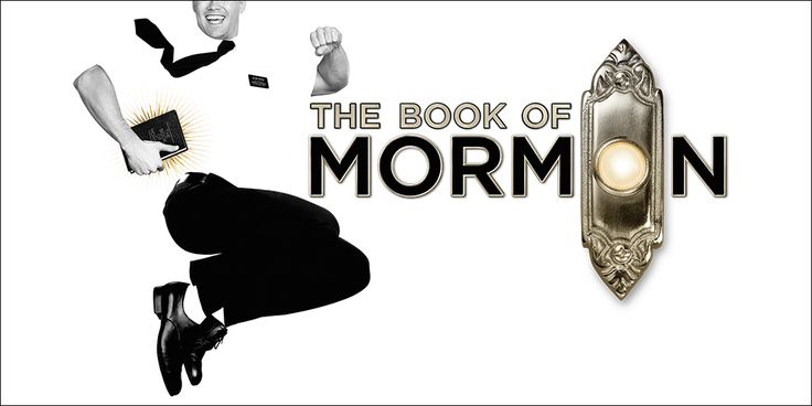 The Book of Mormon, The first Broadway Musical by Matt Stone and Trey Parker the Creators of South Park. God's favorite musical. God loves Mormons and he wants some more.