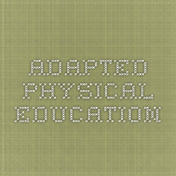 adaptive pe lesson plan The purpose of the adapted physical education national standards project was  to  theory and development is more then writing unit and lesson plans.