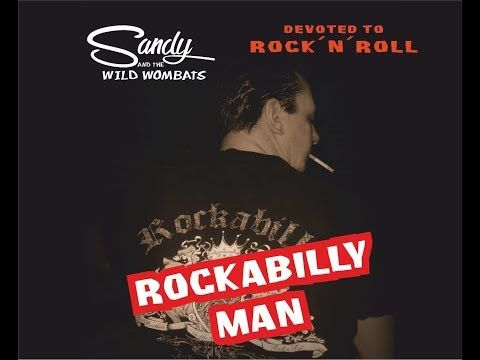 Rockabilly Man Promo   Devoted to Rock´n´n Roll   2017   Sandy and the Wild Wombats - YouTube