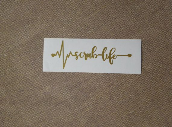 scrub life decal nurse decal doctor decal by MyVinylTouch on Etsy