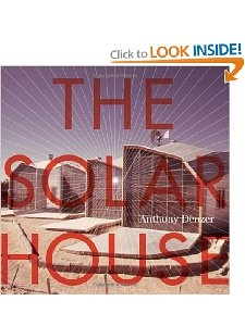 The Solar House: Pioneering Sustainable Design by Anthony Denzer