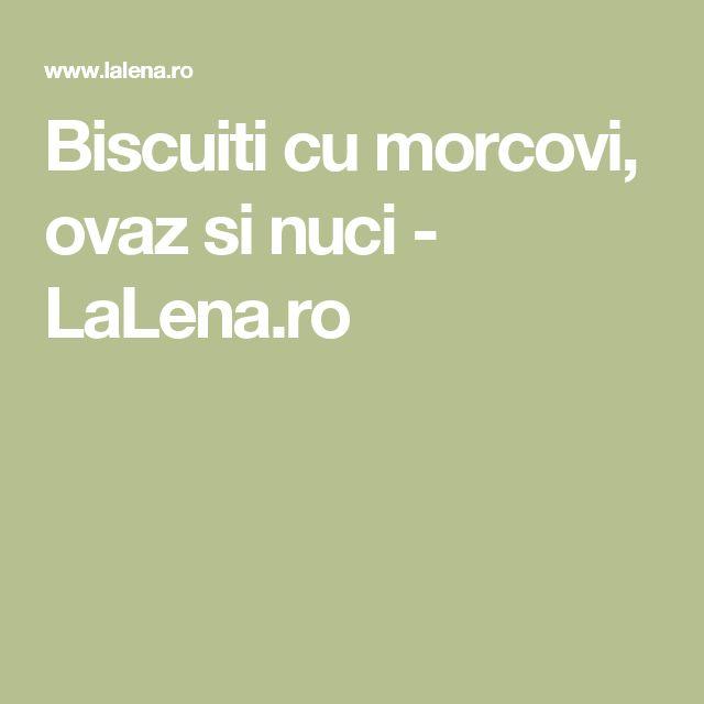 Biscuiti cu morcovi, ovaz si nuci - LaLena.ro