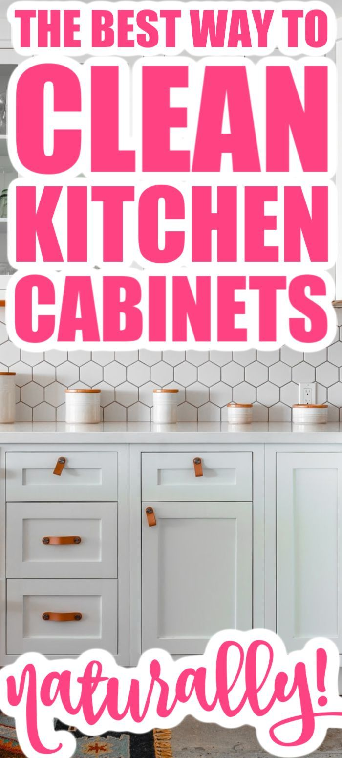 Learn The Best Way To Clean Kitchen Cabinets In 2020 Clean Kitchen Cabinets Kitchen Cabinets Clean Kitchen