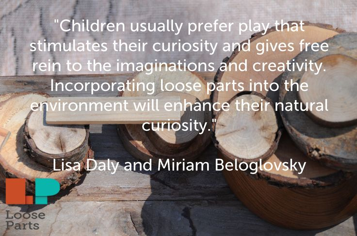Quote by the authors of Loose Parts: Inspiring Play in Young Children