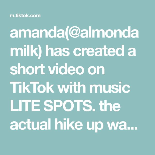 Amanda Almondamilk Has Created A Short Video On Tiktok With Music Lite Spots The Actual Hike Up Was Pretty Rocky And Steep B Music Bag Larry Stylinson Music
