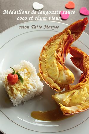 Médaillon de langouste sauce coco et rhum vieux selon Tatie Maryse