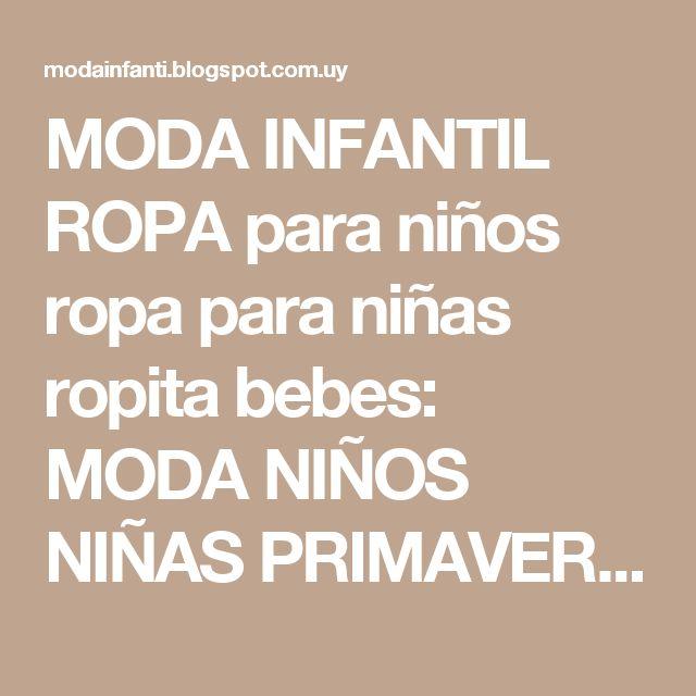 MODA INFANTIL ROPA para niños ropa para niñas ropita bebes: MODA NIÑOS NIÑAS PRIMAVERA 2011